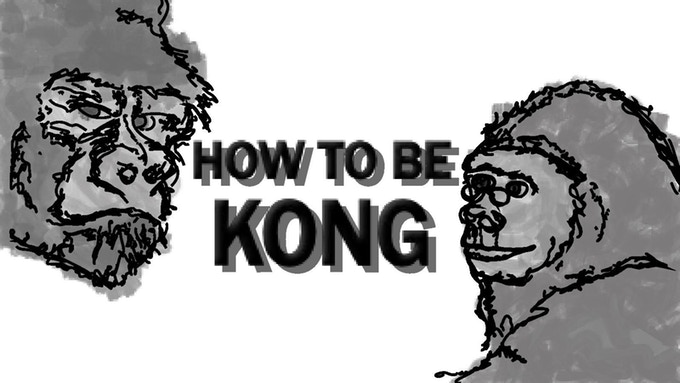 How to be kong